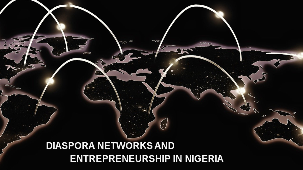 Diaspora networks and entrepreneurship in Nigeria.