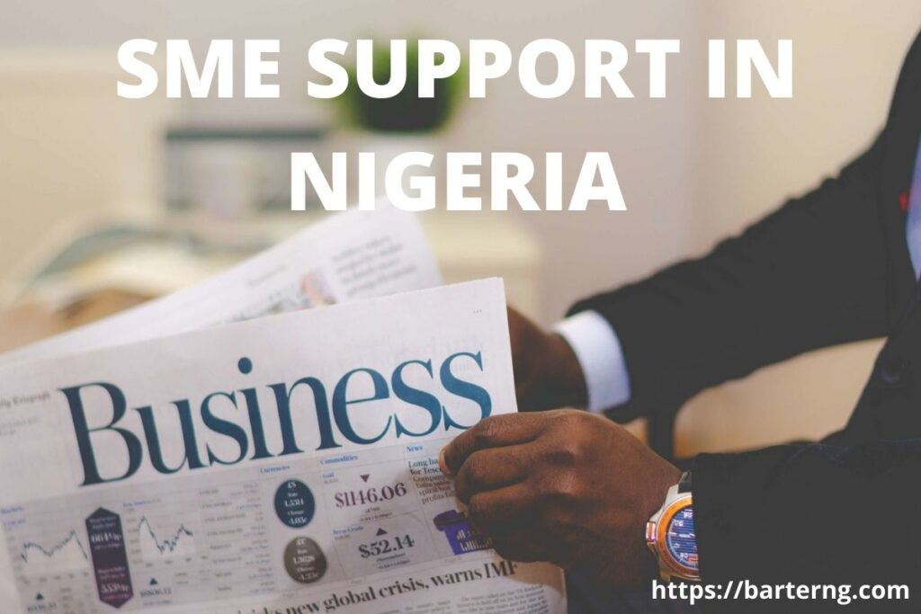 SME SUPPORT IN NIGERIA. SUPPORT AGENCIES FOR SMALL AND MEDIUM ENTERPRISES IN NIGERIA